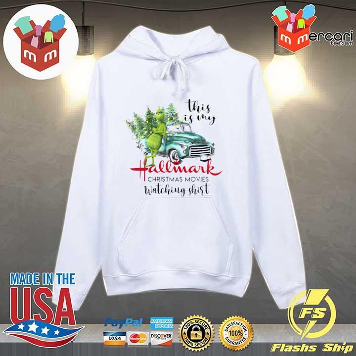 Original the grinch this is my hallmark christmas movies watching sweats Hoodie