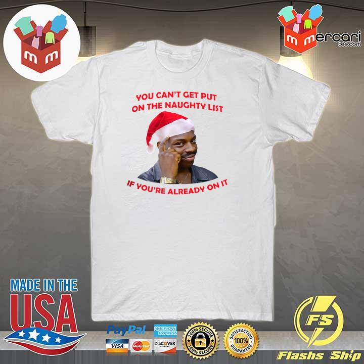 Original you cant get put on the naughty list if youre already on it shirt
