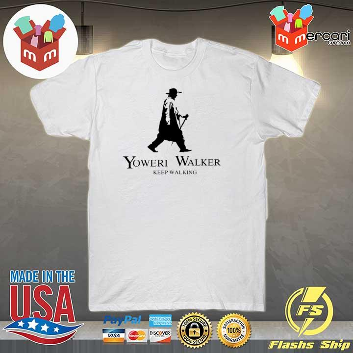 Original yoweri walker keep walking shirt