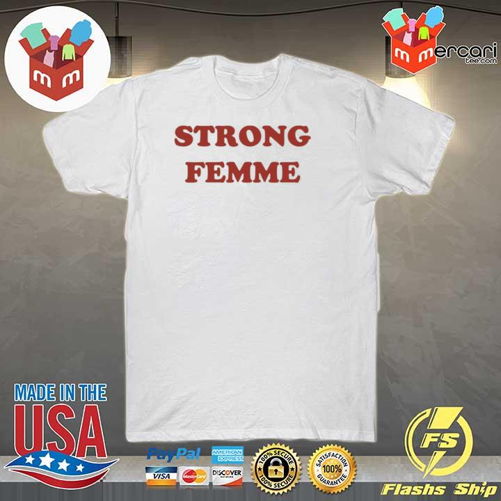 Strong Femme Shirt