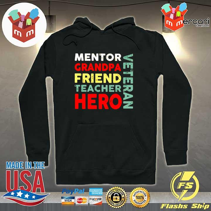 Veteran Mentor grandpa friend teacher hero s Hoodie