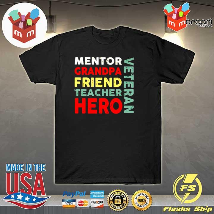 Veteran Mentor grandpa friend teacher hero shirt