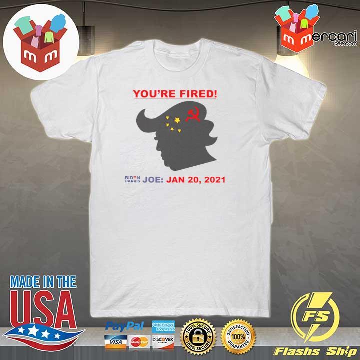 You're Fired Biden Harris Joe Jan 20 2021 Donald Trump China Flag shirt