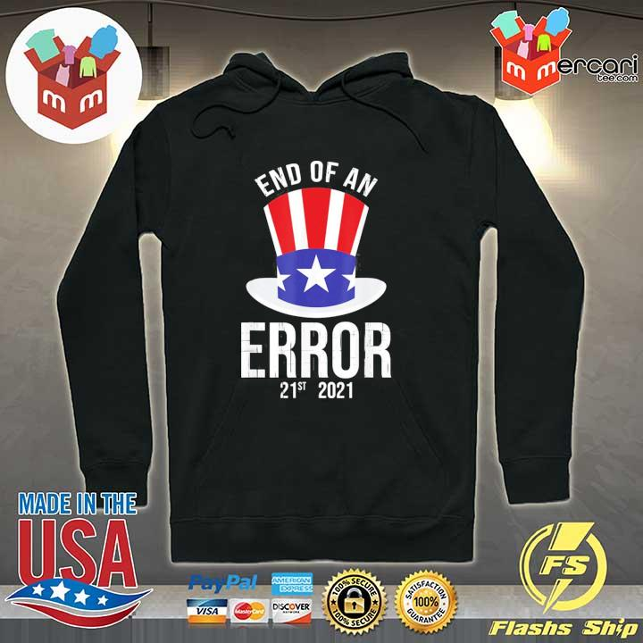012021 the end of an error gift I fun political antI gift s Hoodie