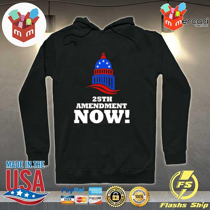 25th Amendment Now Remove Trump from Office T-Shirt Hoodie