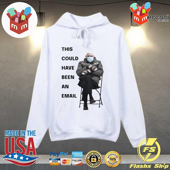 Bernie sanders mittens inauguration 2021 this could have been an email s Hoodie