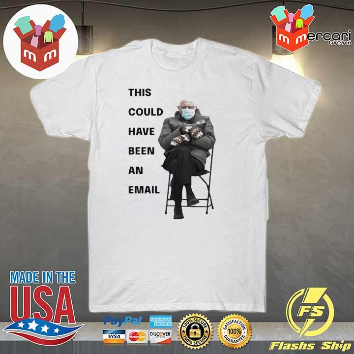Bernie sanders mittens inauguration 2021 this could have been an email shirt