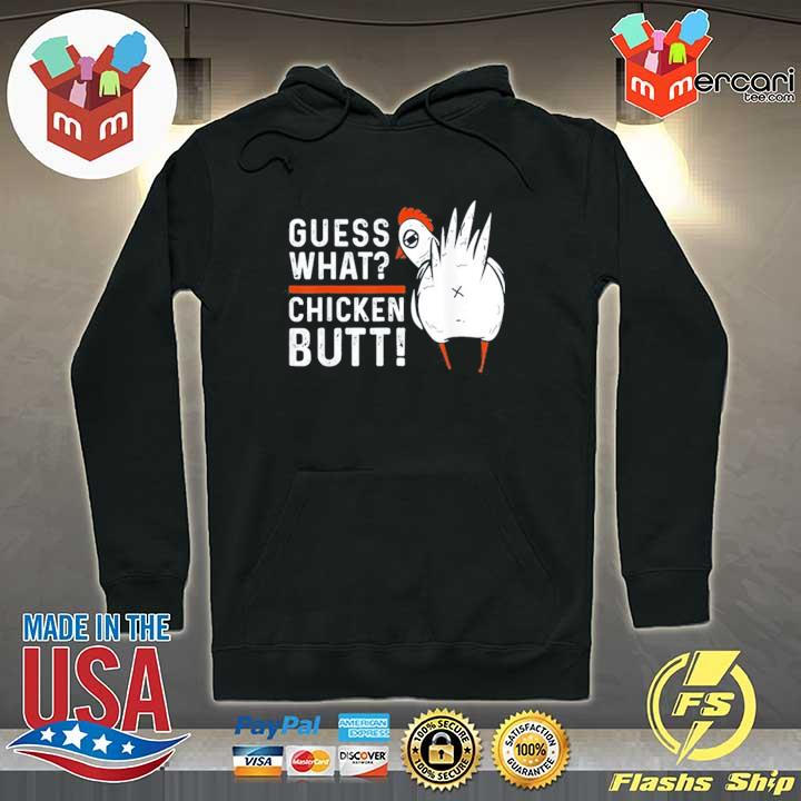 Funny guess what chicken butt! white design s s Hoodie