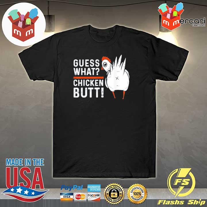 Funny guess what chicken butt! white design s shirt