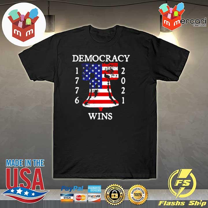 Official Democracy Wins 1776 2021 Liberty Bell American Flag Shirt Hoodie Sweater Long Sleeve And Tank Top