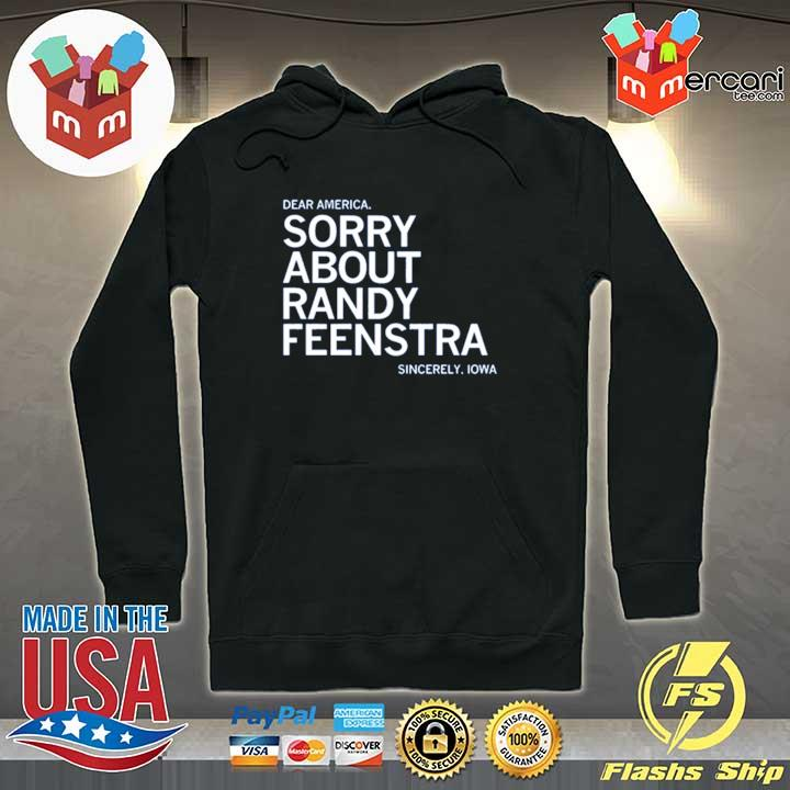 Official Sorry About Randy Feenstra T-s Hoodie