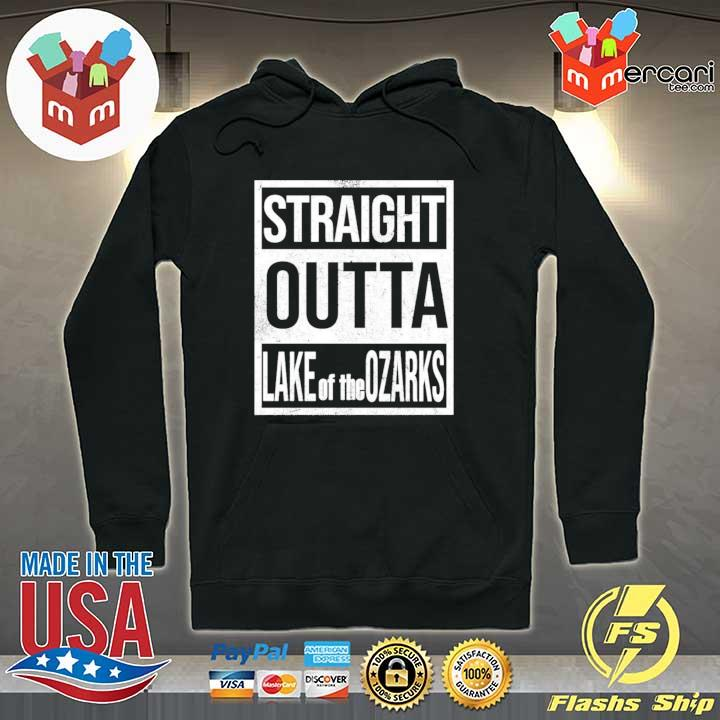 Straight Outta Lake Of The Ozarks Shirt Hoodie