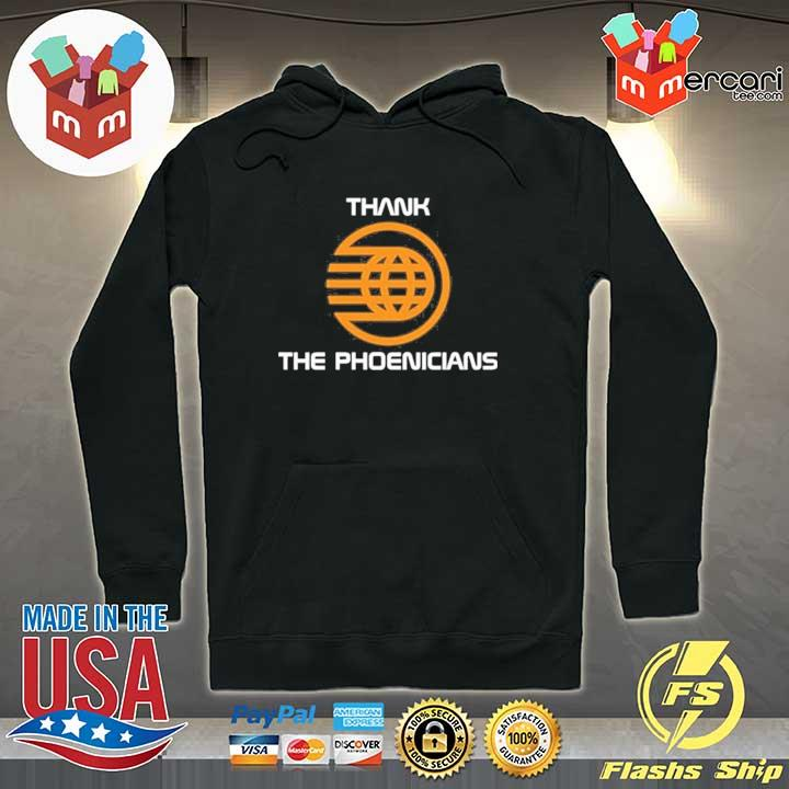 Thank The Phoenicians Shirt Hoodie